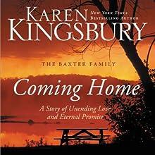 Coming Home: A Story of Undying Hope (       UNABRIDGED) by Karen Kingsbury Narrated by Gabrielle de Cuir, Stefan Rudnicki