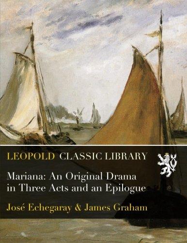 Mariana: An Original Drama in Three Acts and an Epilogue PDF