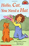 Hello Cat, You Need a Hat (Hello Reader! (DO NOT USE, please choose level and binding)) (0439040213) by Gelman, Rita Golden