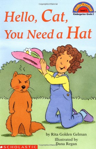 Hello, Cat, You Need a Hat (Hello Reader Level 1)