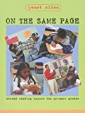On the Same Page: Shared Reading Beyond the Primary Grades (1571103325) by Allen, Janet