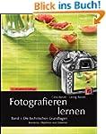 Fotografieren lernen Band 1: Die tech...