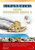 Schuhbecks Meine Bayerische Küche II, Teil 3