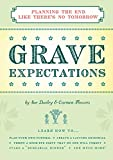 Grave Expectations: Planning The End Like There's No Tomorrow