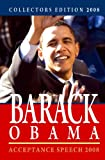 Collectors Edition 2008: Barack Obama - Acceptance Speech 2008: Acceptance Speech Dnc 2008 & Remarks Vice President Announcement (1440422141) by Obama, Barack