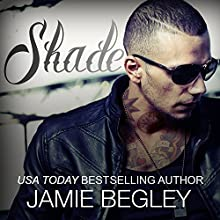 Shade: Last Riders Series, Book 6 (       UNABRIDGED) by Jamie Begley Narrated by Carly Robins