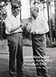 img - for Josef Albers and Wassily Kandinsky: Friends in Exile: A Decade of Correspondence, 1929-1940 book / textbook / text book