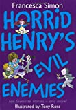 Francesca Simon Horrid Henry's Evil Enemies