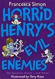 Francesca Simon Horrid Henry's Evil Enemies