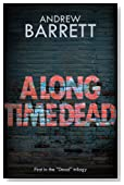 A Long Time Dead (The Dead Trilogy Book 1)