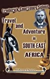 img - for Travel and Adventure in South-East Africa book / textbook / text book