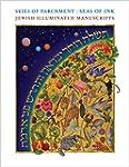 Skies of Parchment, Seas of Ink: Jewi...