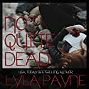 Not Quite Dead: Lowcountry Ghosts, Book 1 (       UNABRIDGED) by Lyla Payne Narrated by Michelle Haynes