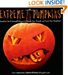 Extreme Pumpkins: Diabolical Do-It-Yo...