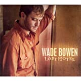 Who I Am - Wade Bowen