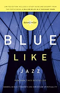 Blue Like Jazz: Nonreligious Thoughts On Christian Spirituality by Donald Miller ebook deal