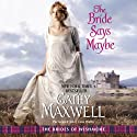 The Bride Says Maybe: The Brides of Wishmore, Book 2 Audiobook by Cathy Maxwell Narrated by Mary Jane Wells