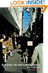 Everyday Life and Cultural Theory: An...