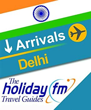 delhi (holiday fm travel guides) - holiday fm