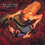 The Underfall Yardby Big Big Train