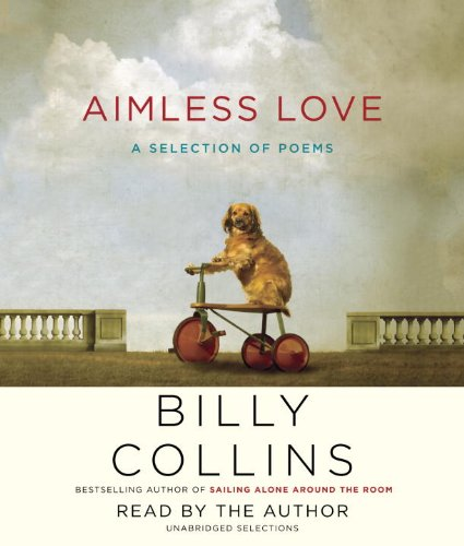 Aimless Love - New and Selected Poems - Billy Collins