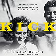 Kick: The True Story of JFK's Sister and the Heir to Chatsworth Audiobook by Paula Byrne Narrated by Antonia Beamish