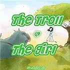 The Troll & The Girl Hörbuch von Adelina hill Gesprochen von: Rachel Brandt