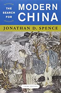 The Search for Modern China (Third Edition) by Jonathan D. Spence