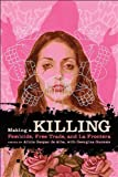 Making a Killing: Femicide, Free Trade, and La Frontera (Chicana Matters)