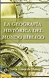 Geografía Histórica del Mundo Bíblico, La