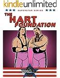 Superstar Series: The Hart Foundation