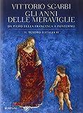 Gli anni delle meraviglie. Da Piero della Francesca a Pontormo. Il tesoro d'Italia: 2
