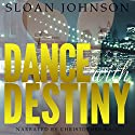 Dance with Destiny (       UNABRIDGED) by Sloan Johnson Narrated by Christopher Rain