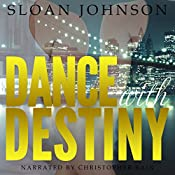 Dance with Destiny | [Sloan Johnson]