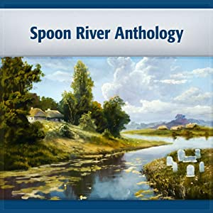 Spoon River Anthology | [Edgar Lee Masters]