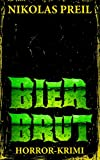 Bierbrut: Horror-Krimi (Monster, Mörder, Mutationen 1)