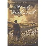"The Ballad of Dorothy Wordsworth: A Lifevon ""Frances Wilson"""