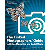 The Linked Photographers' Guide to Online Marketing and Social Mediaby Lindsay Adler