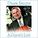 A Coach's Life: My Forty Years in College Basketball (       UNABRIDGED) by Dean Smith, John Kilgo, Sally Jenkins Narrated by Eric Conger