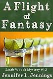 A Flight of Fantasy (Sarah Woods Mystery 12)