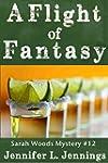 A Flight of Fantasy (Sarah Woods Myst...