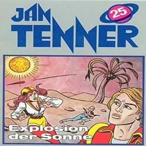 Explosion der Sonne (Jan Tenner Classics 25) Hörspiel
