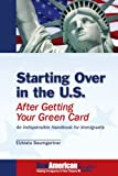 img - for Starting Over in the U.S. After Getting Your Green Card: An Indispensible Guide for Immigrants ; NewAmericanGuides Series book / textbook / text book