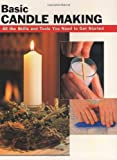 Basic Candle Making: All the Skills plus Tools We Want to Get Started (How To Basics)