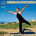 Meridian Stretching: Die wirksamsten Dehnübungen für Meridiane Hörbuch von  Chris Gesprochen von:  Chris