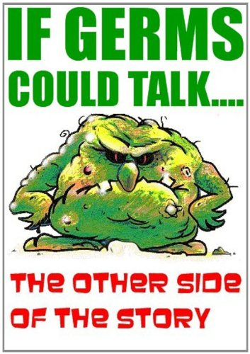 If Germs Could Talk - The Other Side of the Story - Don't let your fear of germs ruin your life. Eye opening info like never before! (Dr. Altabet Health)