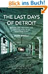 The Last Days of Detroit: Motor Cars,...
