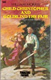 Child Christopher and Goldilind the Fair (Forgotten Fantasy Library) (0878771115) by Morris, William