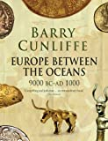 Europe Between the Oceans: 9000 BC-AD 1000 (0300170866) by Cunliffe, Barry