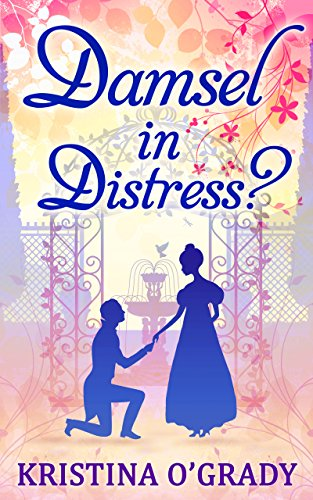 Damsel In Distress? (Time-Travel To Regency England - Book 2)